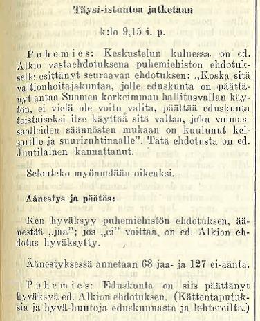 Eduskunta hyväksyi täysistunnossa 15.11.1917 ehdotuksen keisari-suuriruhtinaalle kuuluneen korkeimman valtiovallan siirtämisestä itselleen