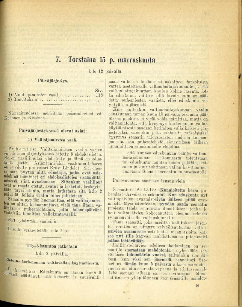 Eduskunnan jatkaessa 15.11.1917 täysistuntoa klo 14 Johannes Lundson esitti puhemiehistön ehdotuksen korkeimman valtiovallan käyttämisestä.