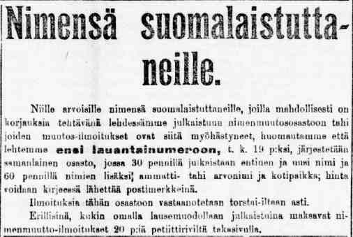 Nimien suomalaistamiskampanjassa sattui keväällä 1906 kovan kiireen vuoksi myös virheitä. Uusi Suometar kiirehti tarjoamaan 13.5.1906 edullista mahdollisuutta julkaista oikea nimimuoto.
