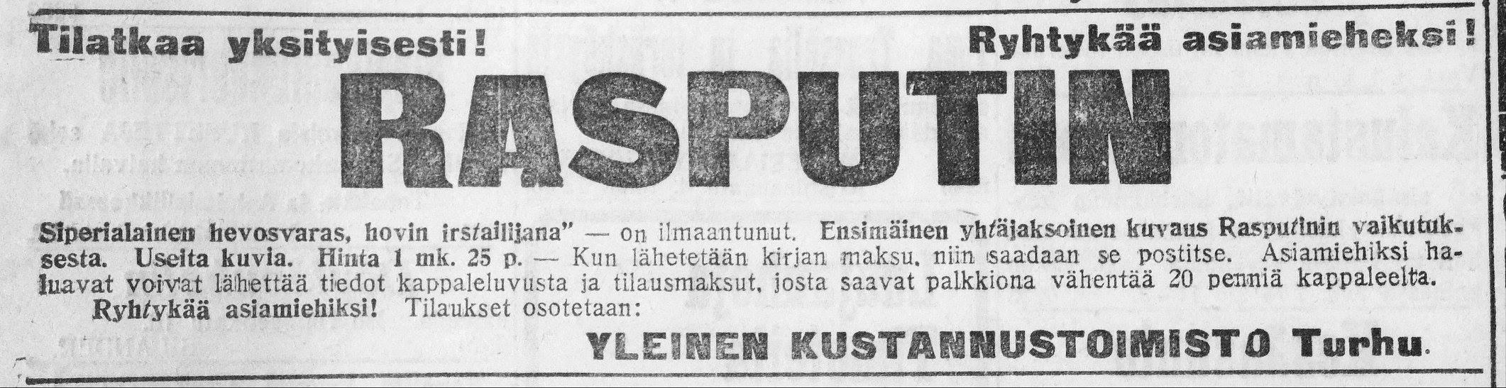 """Ensimmäisiä markkinoille ehtineitä oli Turussa julkaistu """"Rasputin– siperialainen hevosvaras hovin irstailijana"""". Ilmoitus Turun Sanomissa 6.5.1917."""